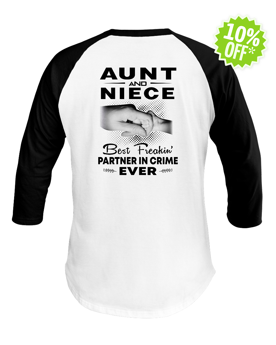 Aunt and Niece best freakin' partner in crime ever baseball tee