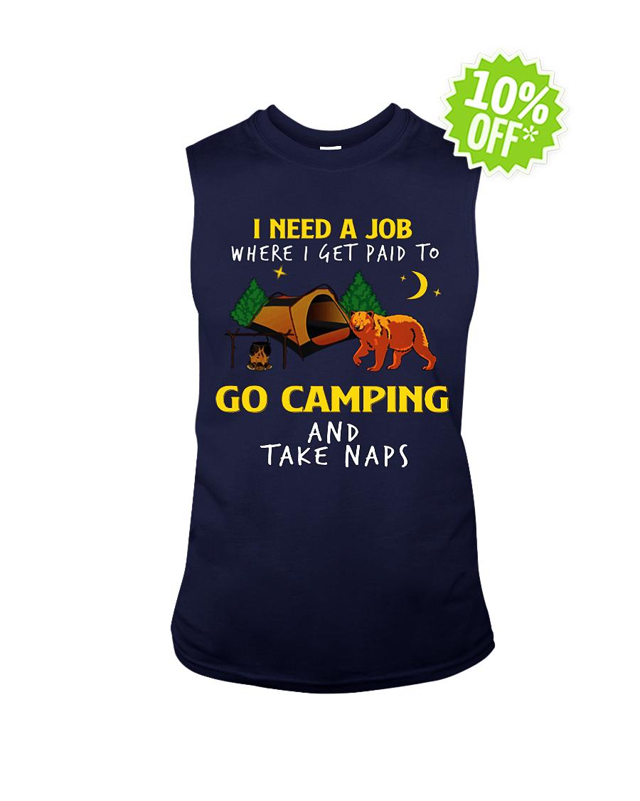 Bear I need a job where I get paid to go camping and take naps sleeveless tee