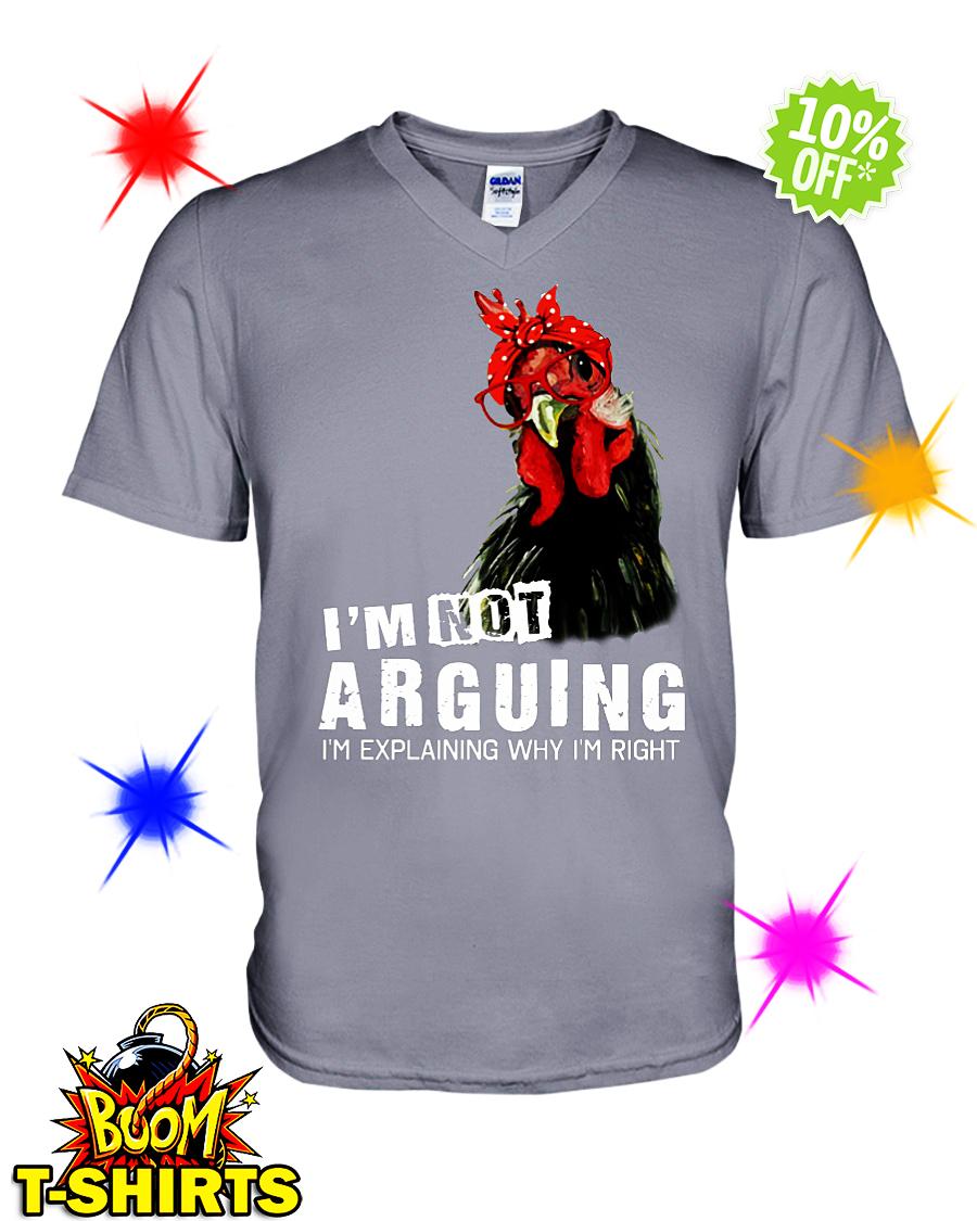 Chicken I'm not arguing I'm explaining why I'm right v-neck