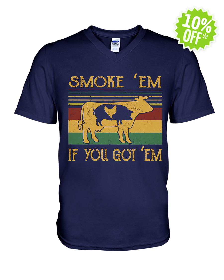 Cow pig chicken smoke 'em if you got em v-neck