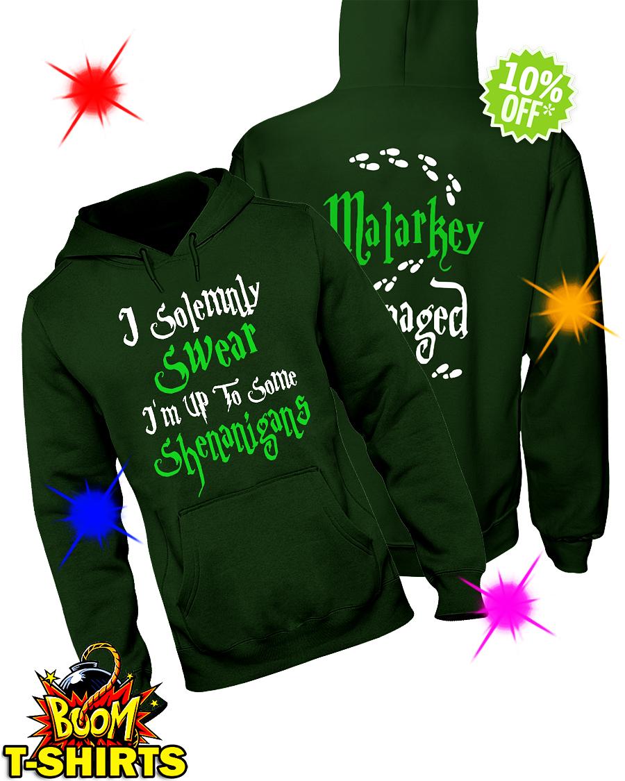 I solemnly swear I'm up to some shenanigans malarkey managed hoodie