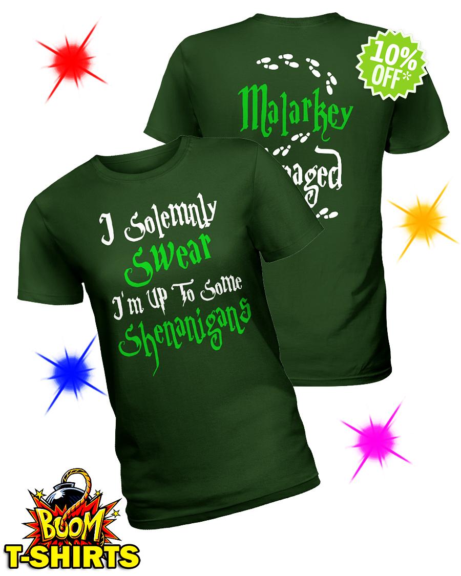 I solemnly swear I'm up to some shenanigans malarkey managed lady shirt