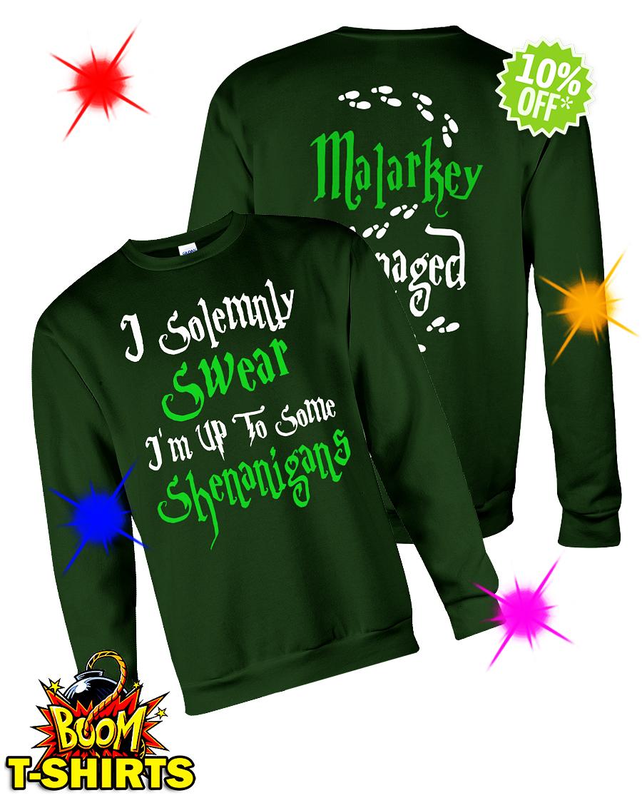 I solemnly swear I'm up to some shenanigans malarkey managed sweatshirt