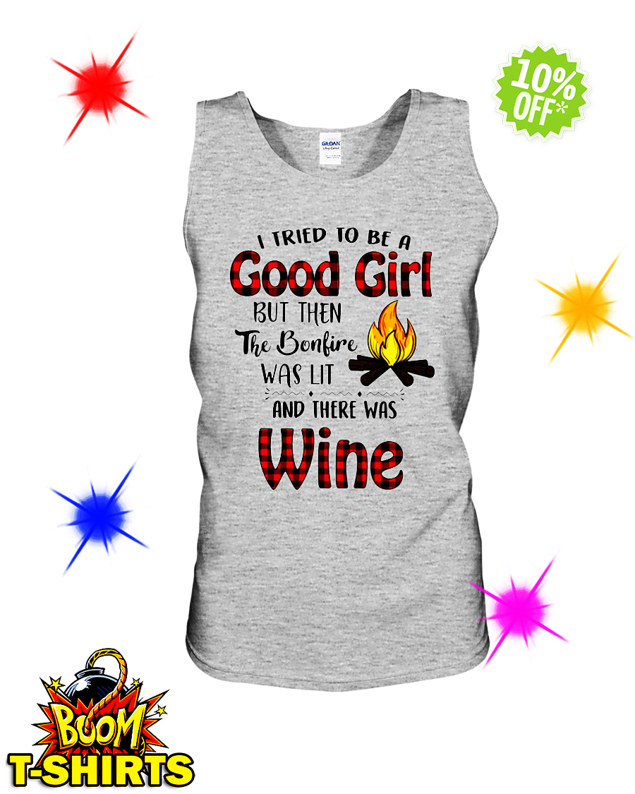 I tried to be a good girl but then the bonfire was lit and there was Wine tank top