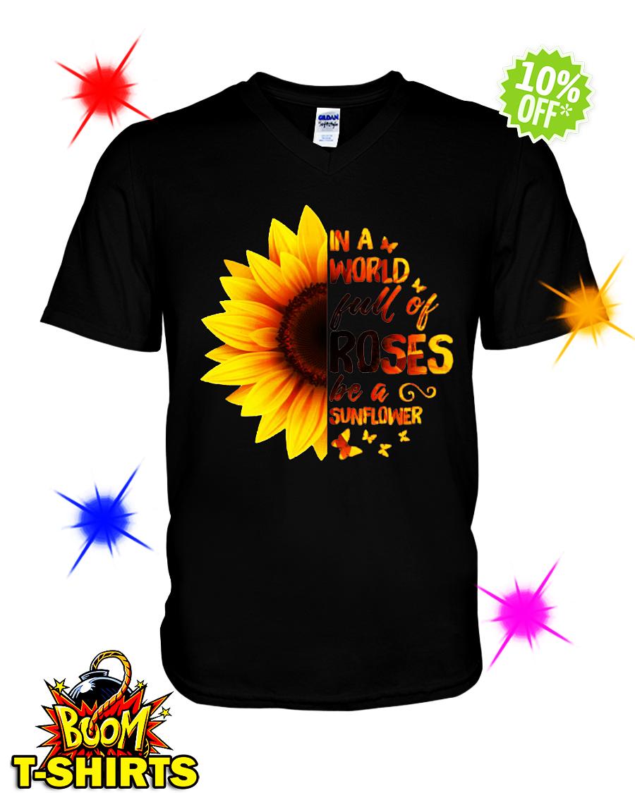 In a world full of roses be a sunflower v-neck