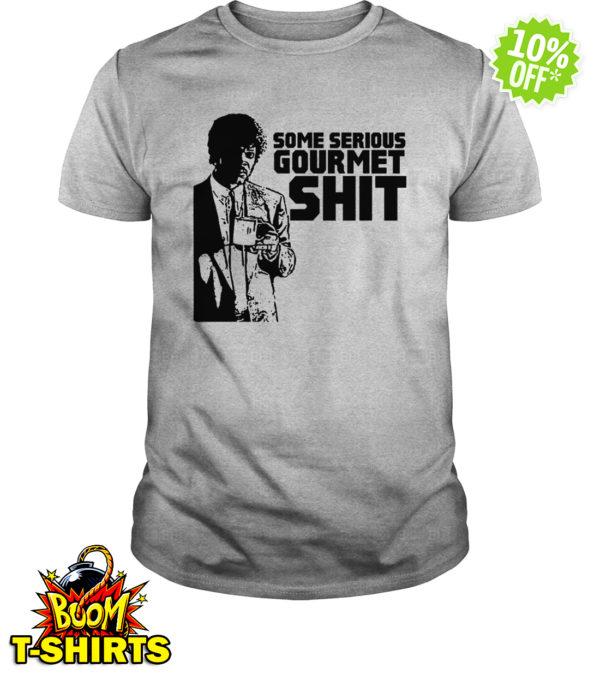 Jules Winnfield some serious gourmet shit shirt