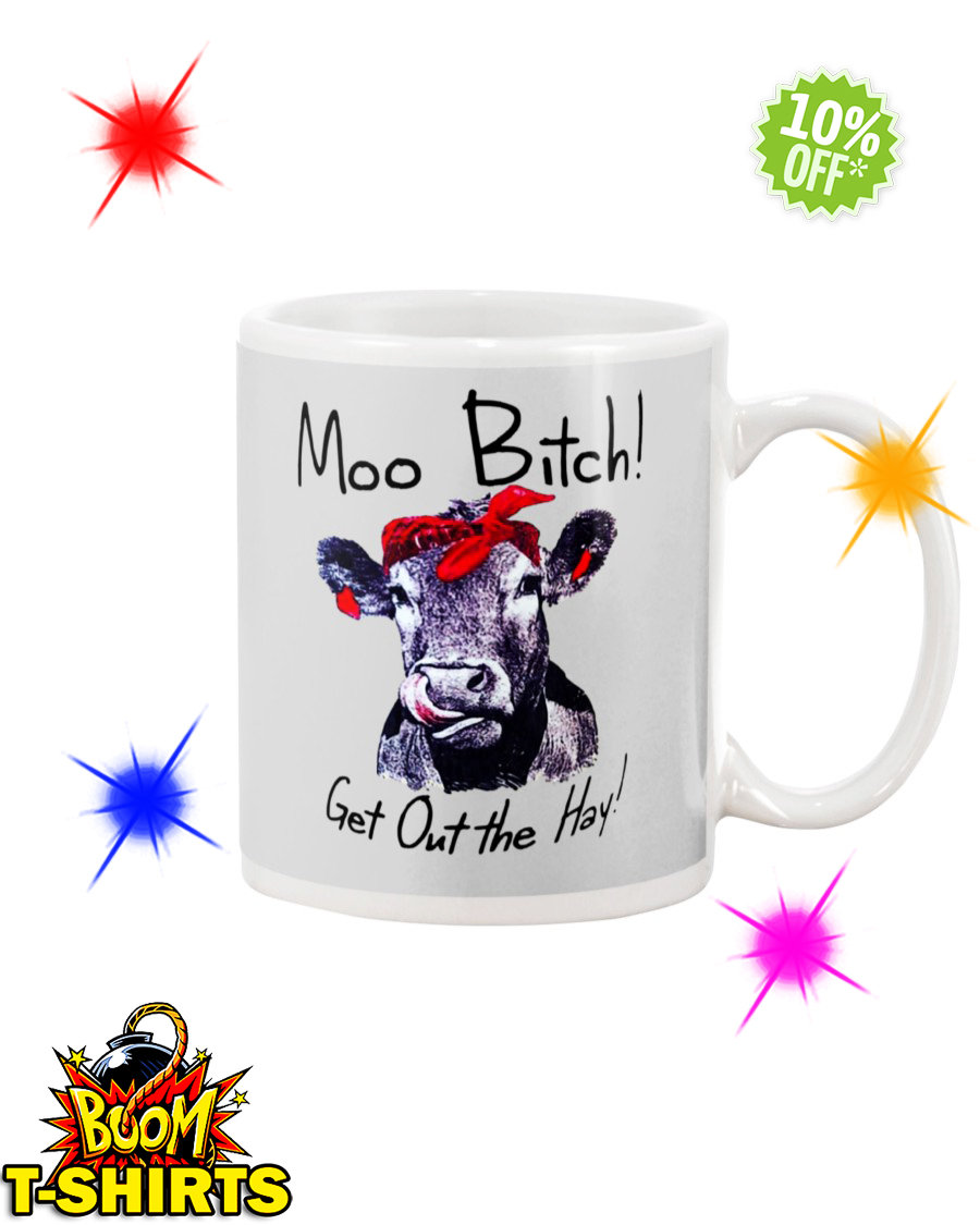 Moo Bitch Get Out the Hay Cow Heifer ash mug
