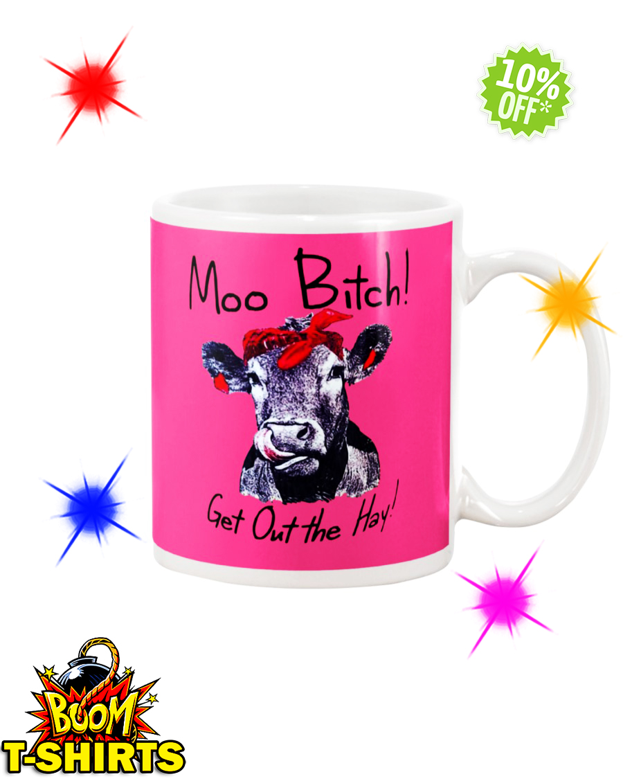 Moo Bitch Get Out the Hay Cow Heifer pink mug