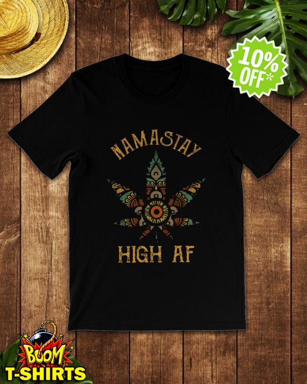 Namastay High AF shirt