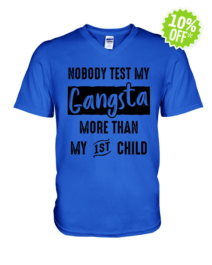 Nobody test my gangsta more the my 1st child v-neck