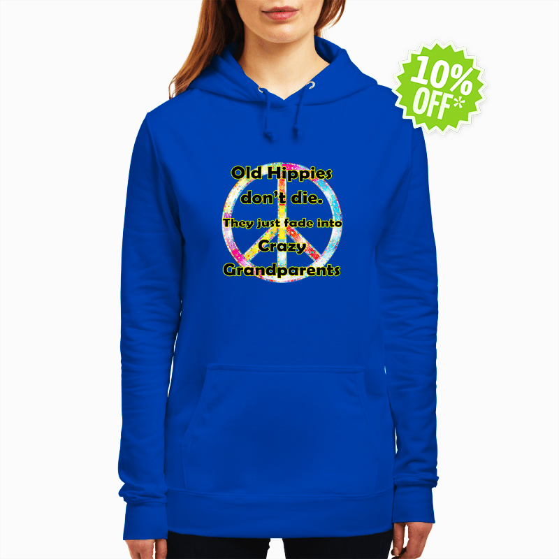 Old Hippies don't die they just fade into crazy grandparents hooded sweatshirt