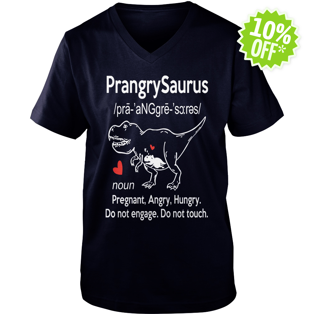 Prangrysaurus definition pregnant angry hungry do not engage do not touch v-neck