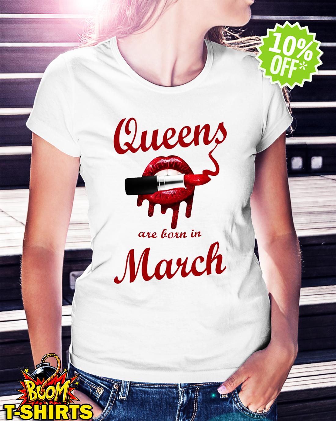 Queens Are Born in March Lipstick Lip shirt