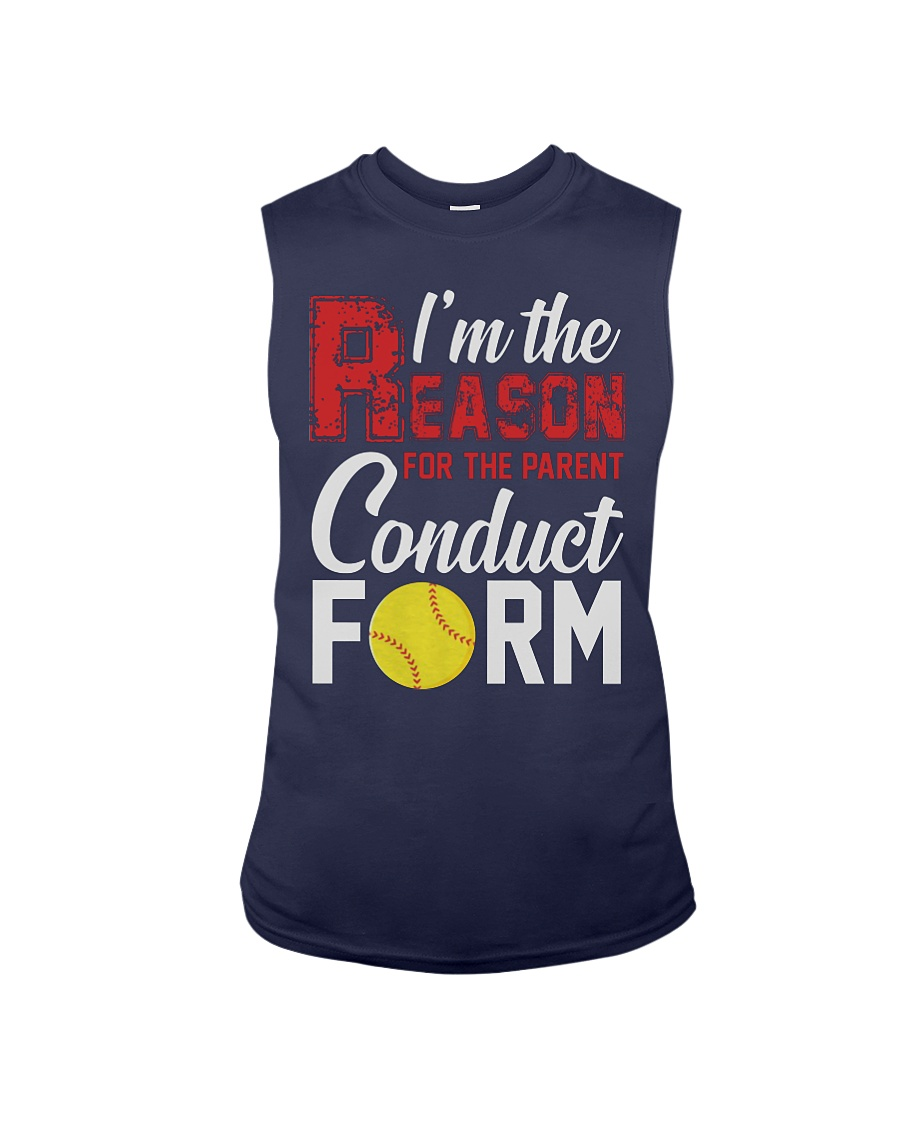 Softball I'm the reason for the parent conduct form sleeveless tee