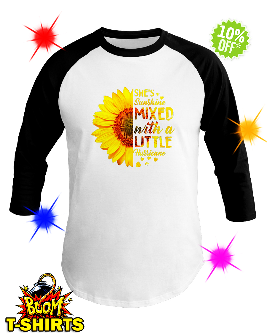 Sunflower she's sunshine mixed with a little hurricane baseball tee