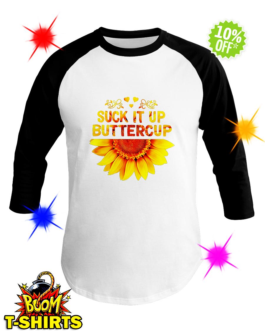 Sunflower suck it up buttercup baseball tee