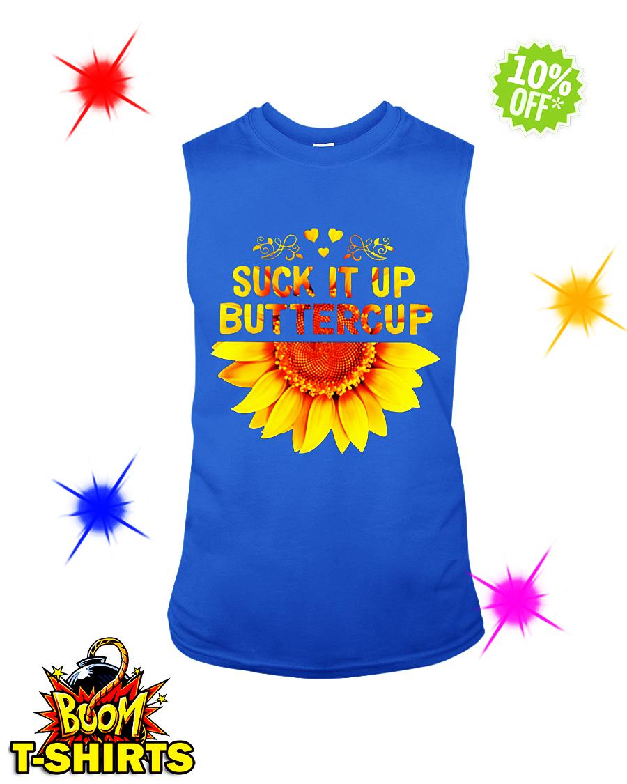 Sunflower suck it up buttercup sleeveless tee