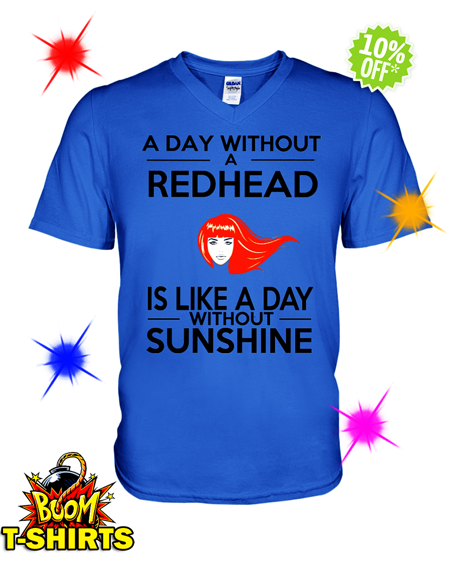 A day without a Redhead is like a day without sunshine v-neck