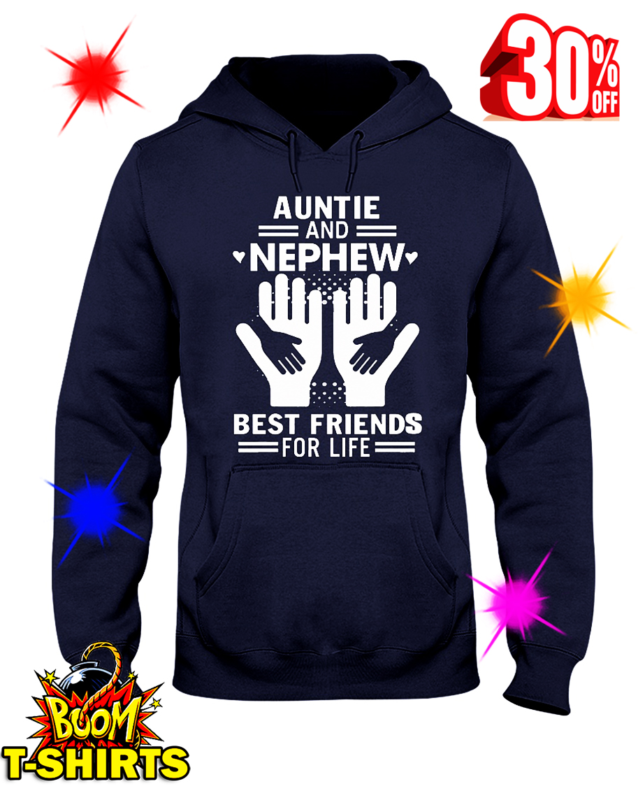 Auntie and Nephew Best Friends For Life hooded sweatshirt