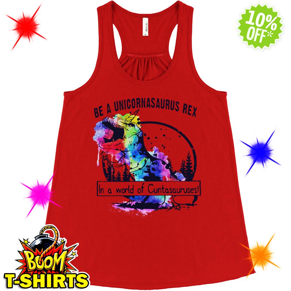 Be a unicornasaurus rex in a world of Cuntasauruses flowy tank