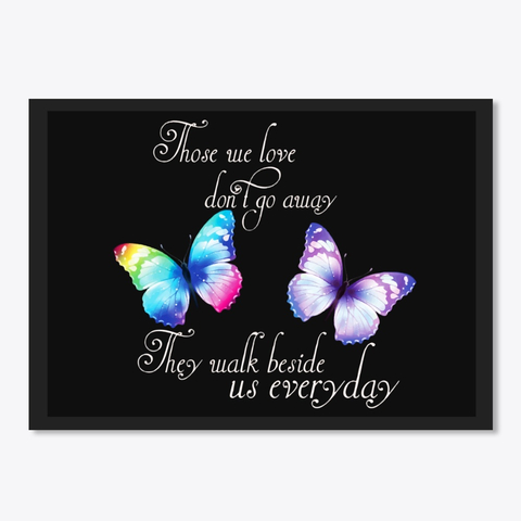 Butterfly Those We Love Don't Go Away They Walk Beside Us Everyday Sticker - Black