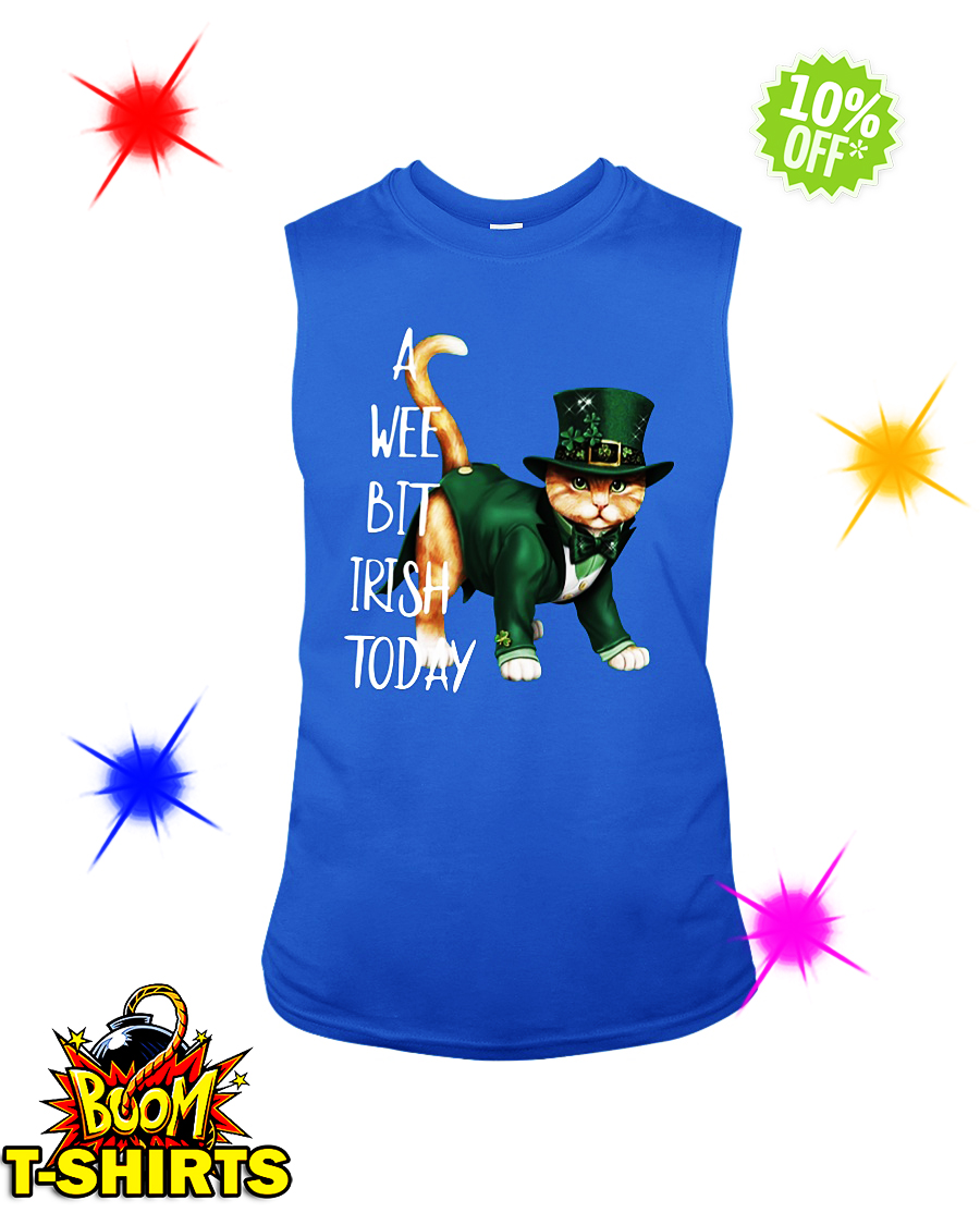 Cat a wee bit irish today sleeveless tee
