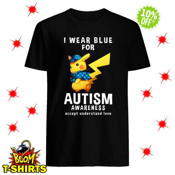 Detective Pikachu I Wear Blue For Autism Awareness Accept Understand Love shirt
