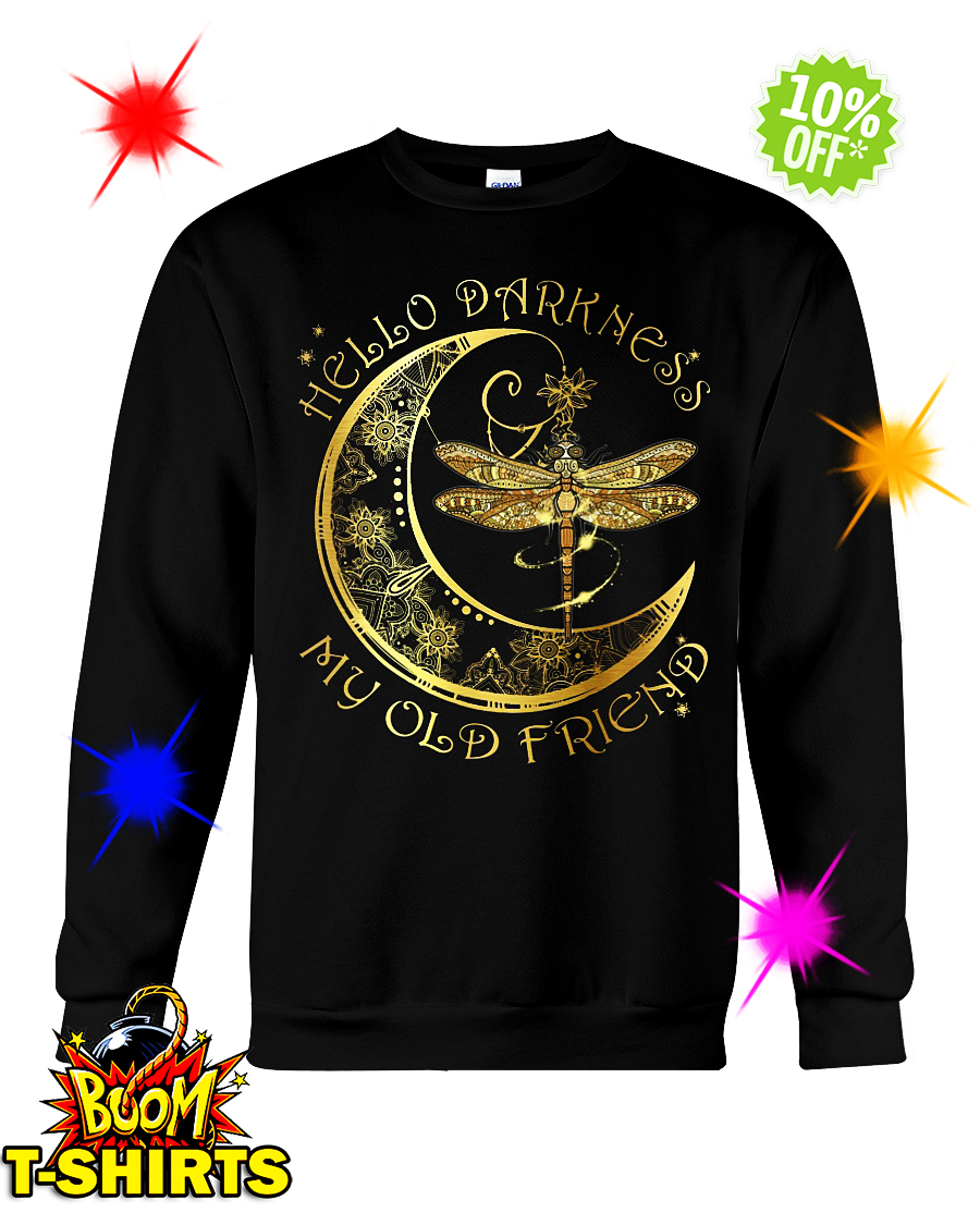Dragonfly Moon Hello darkness my old friend sweatshirt
