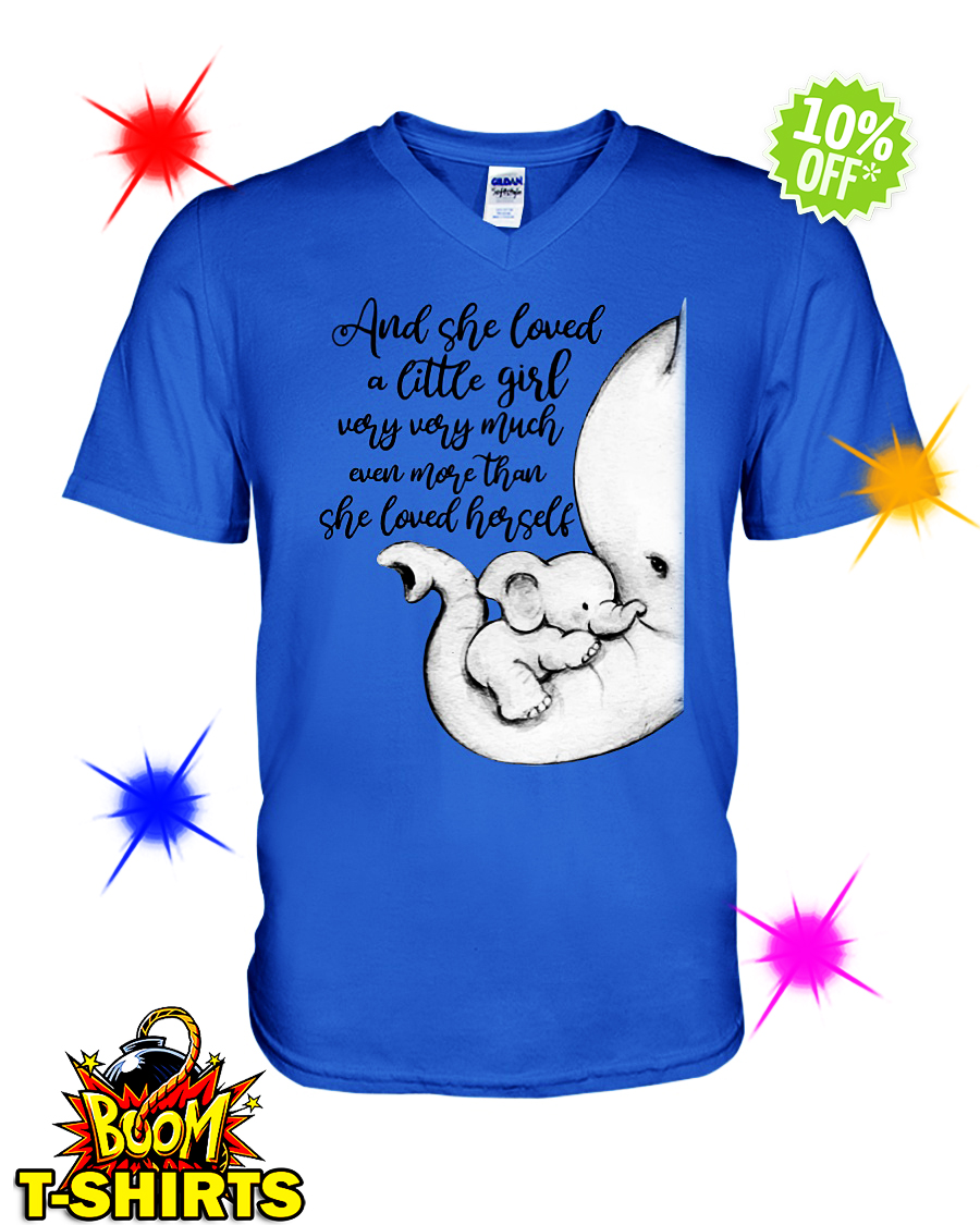 Elephant and she loved a little girl very very much even more than she loved herself v-neck