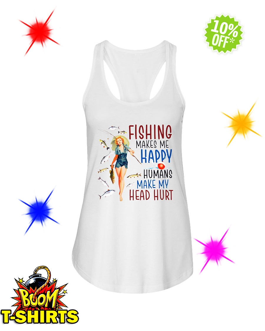 Fishing makes me happy humans make my head hurt flowy tank