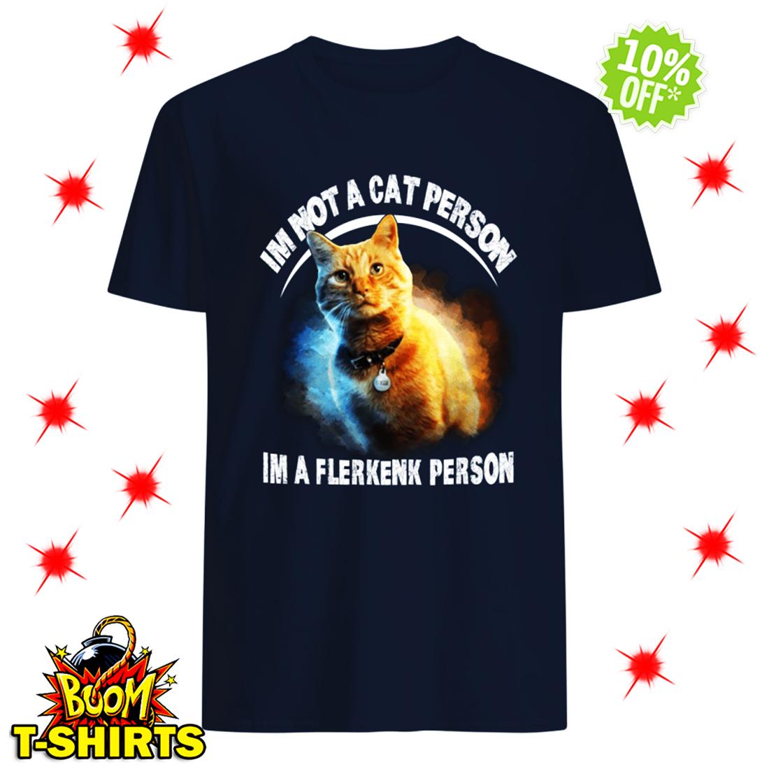Goose Cat I'm Not A Cat Person I'm A Flerkenk Person shirt