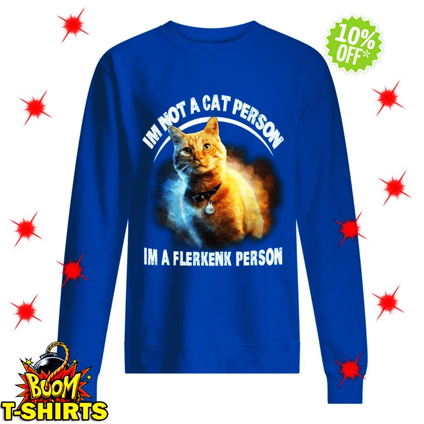 Goose Cat I'm Not A Cat Person I'm A Flerkenk Person sweatshirt