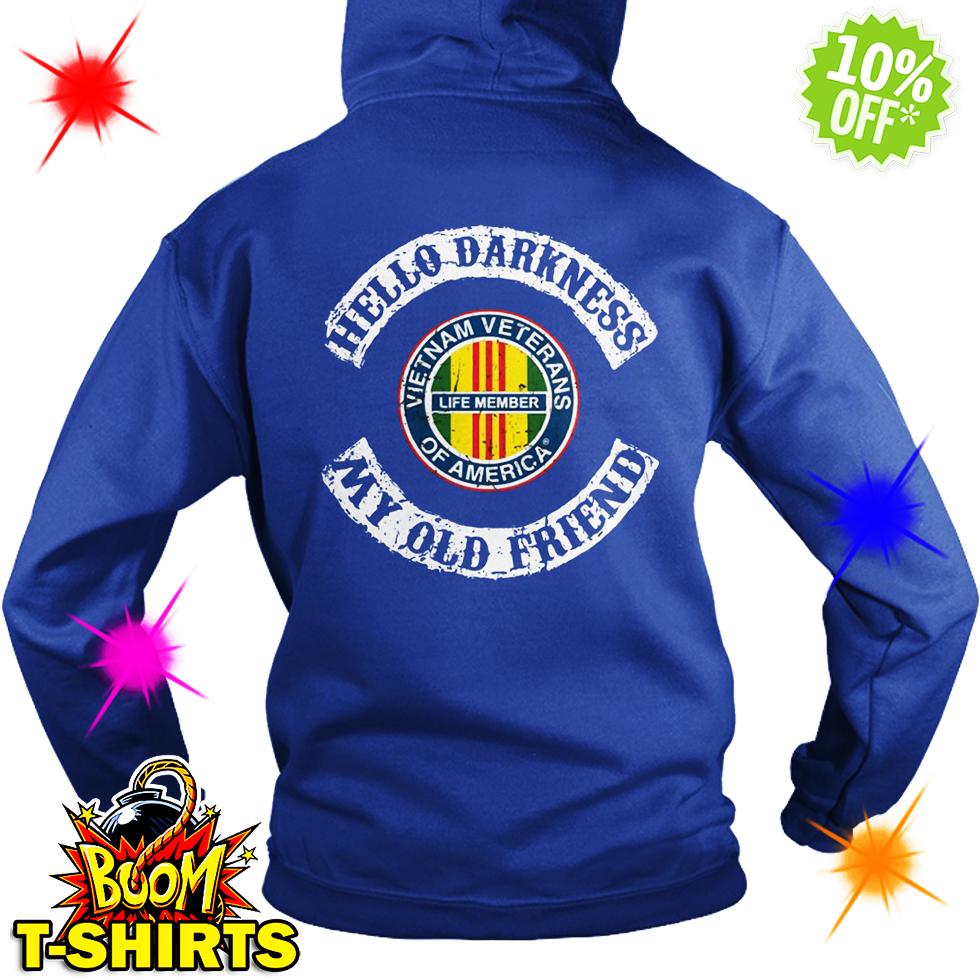 Hello Darkness My Old Friend Vietnam Veterans Of America Life Member hoodie