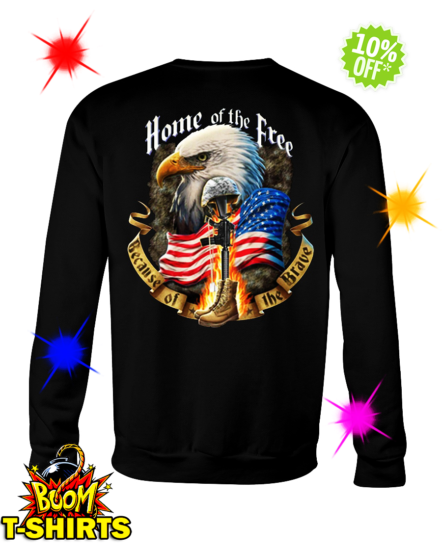 Home of the free because of the brave crewneck sweatshirt