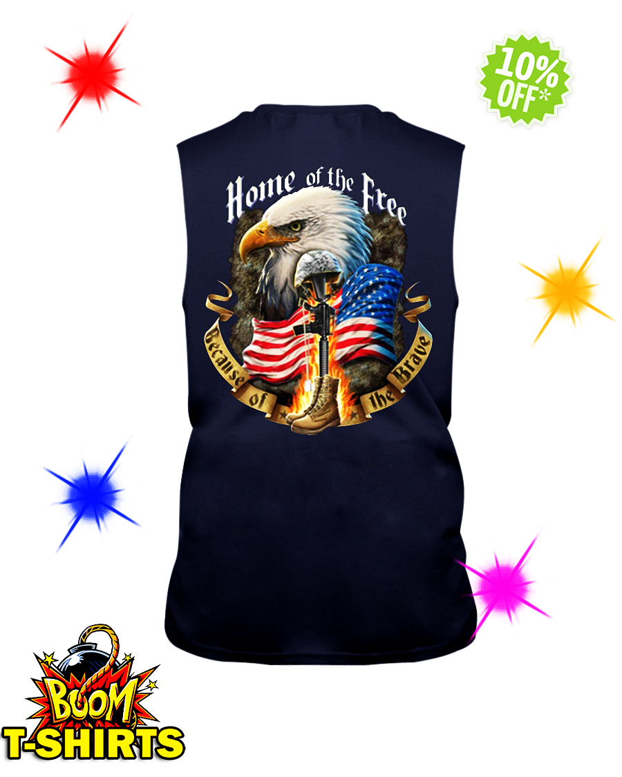 Home of the free because of the brave sleeveless tee