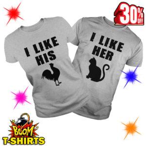 I Like Her Cat I Like His Chicken Couple shirt