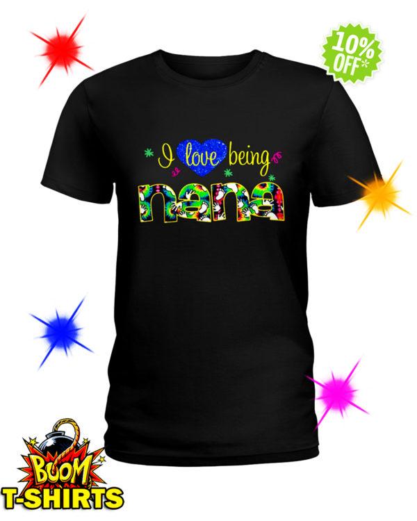 I love being Nana shirt