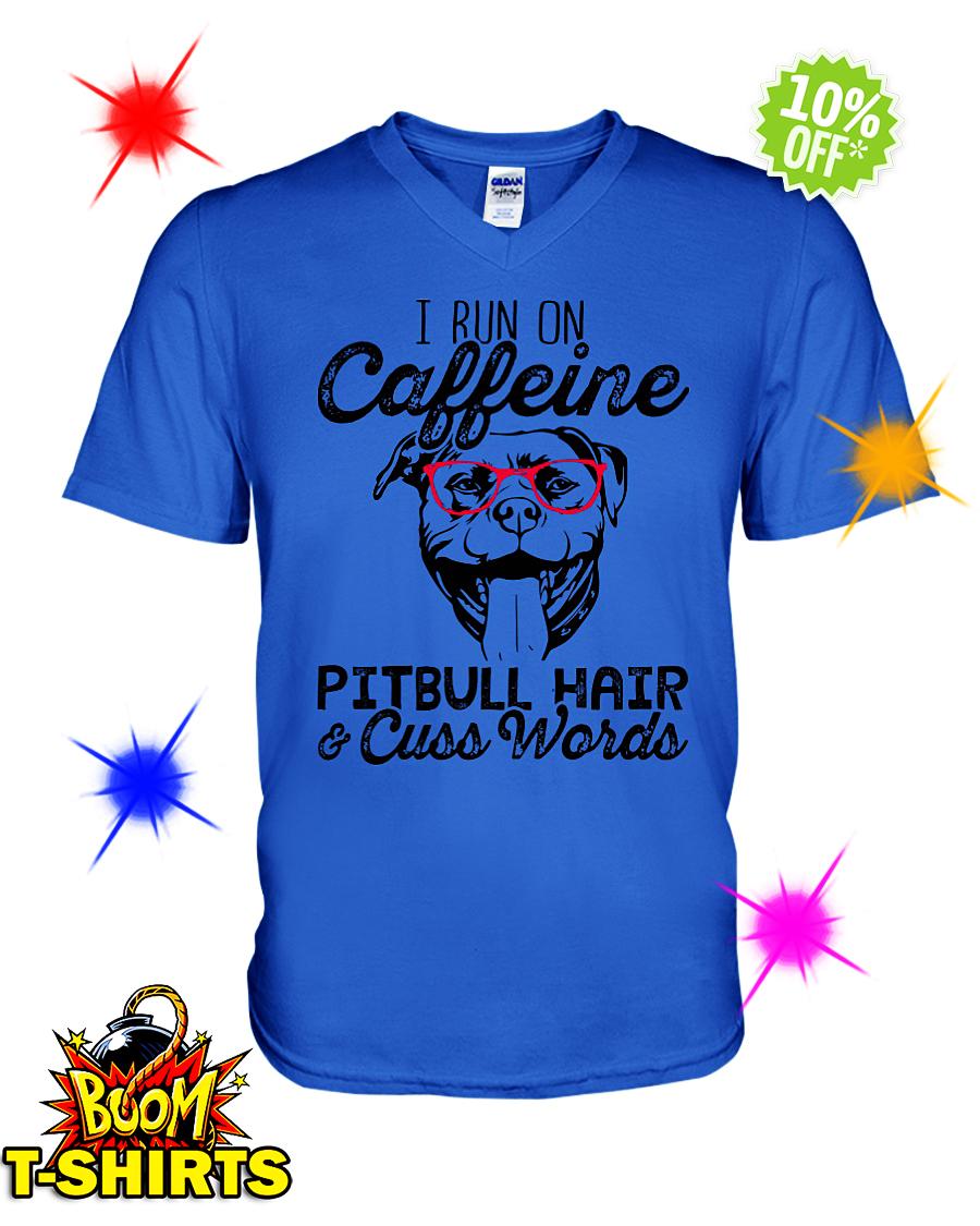 I run on caffeine pitbull hair and cuss words v-neck