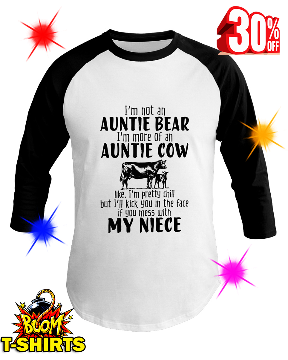 I'm Not An Auntie Bear I'm More Of An Auntie Cow baseball tee
