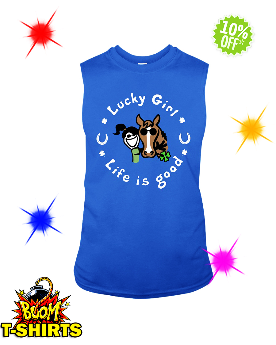 Irish Lucky girl life is good St Patrick's day sleeveless tee