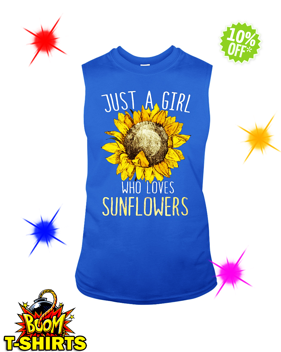 Just a girl who loves Sunflowers sleeveless tee