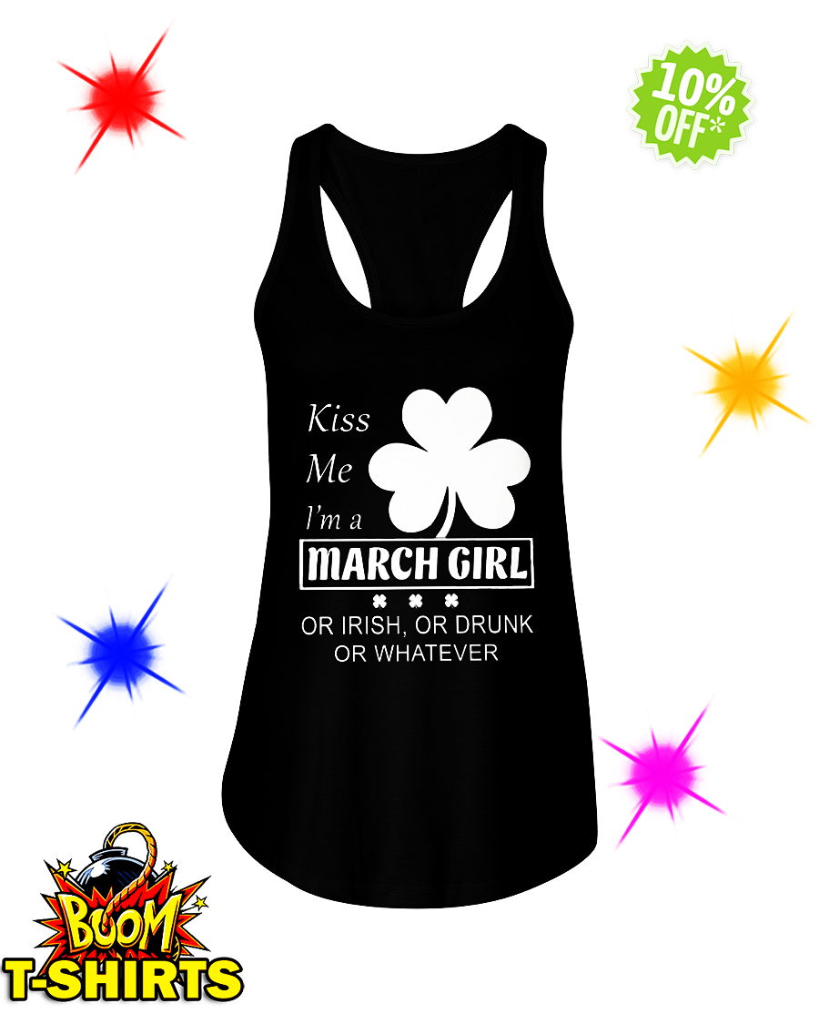 Kiss me I'm a March Girl or irish or drunk or whatever flowy tank