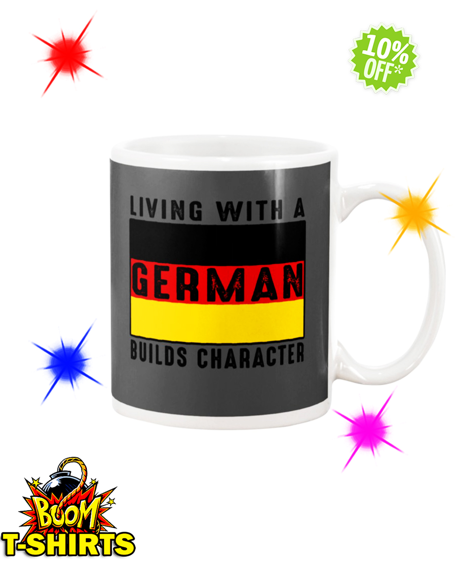 Living with a German builds character mug - grey