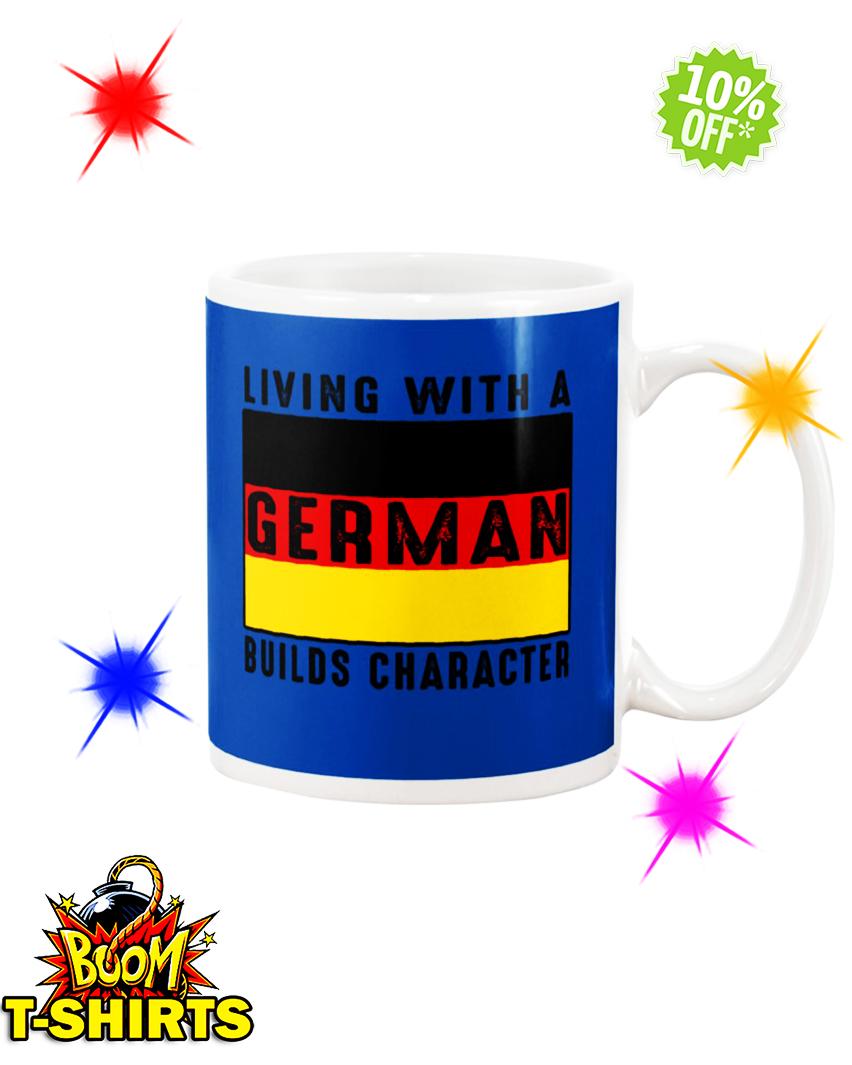 Living with a German builds character mug-royal