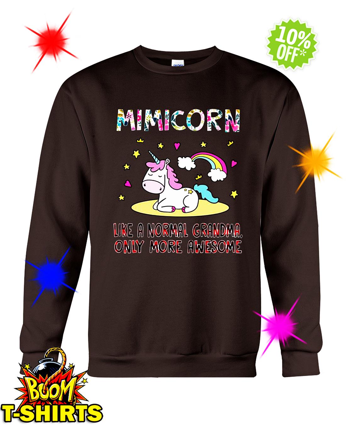 Mimicorn like a normal grandma only more awesome sweatshirt