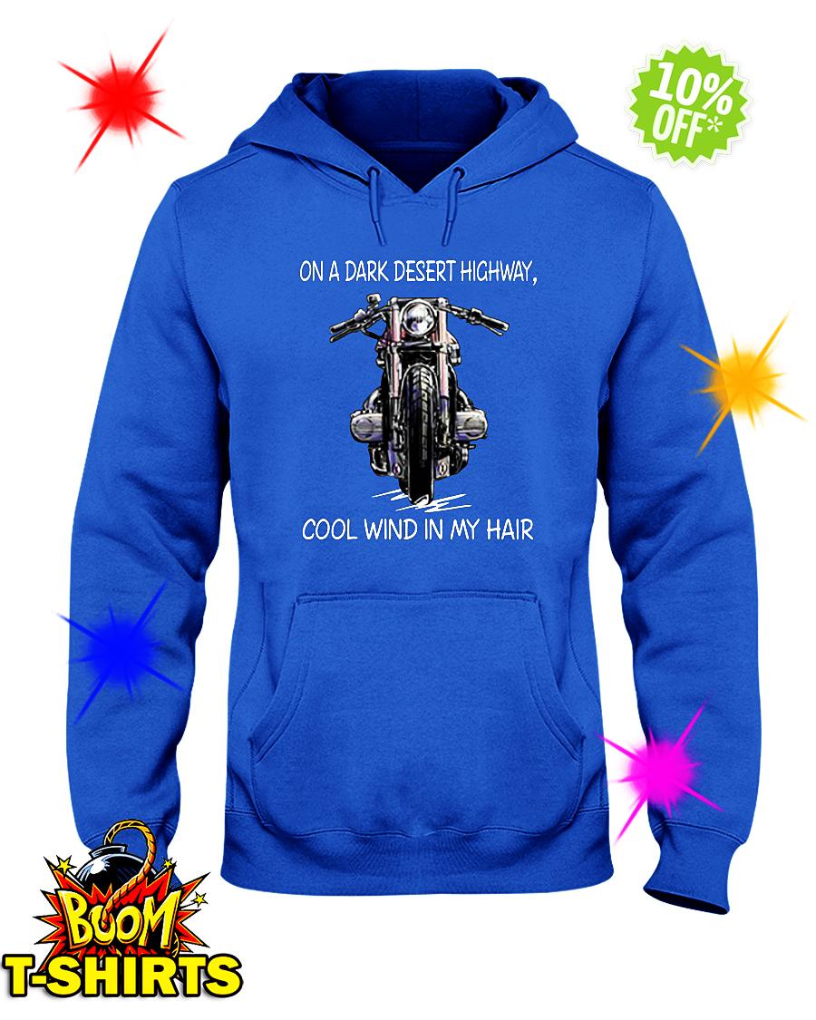 Motorcycle on a dark desert highway cool wind in my hair hoodie