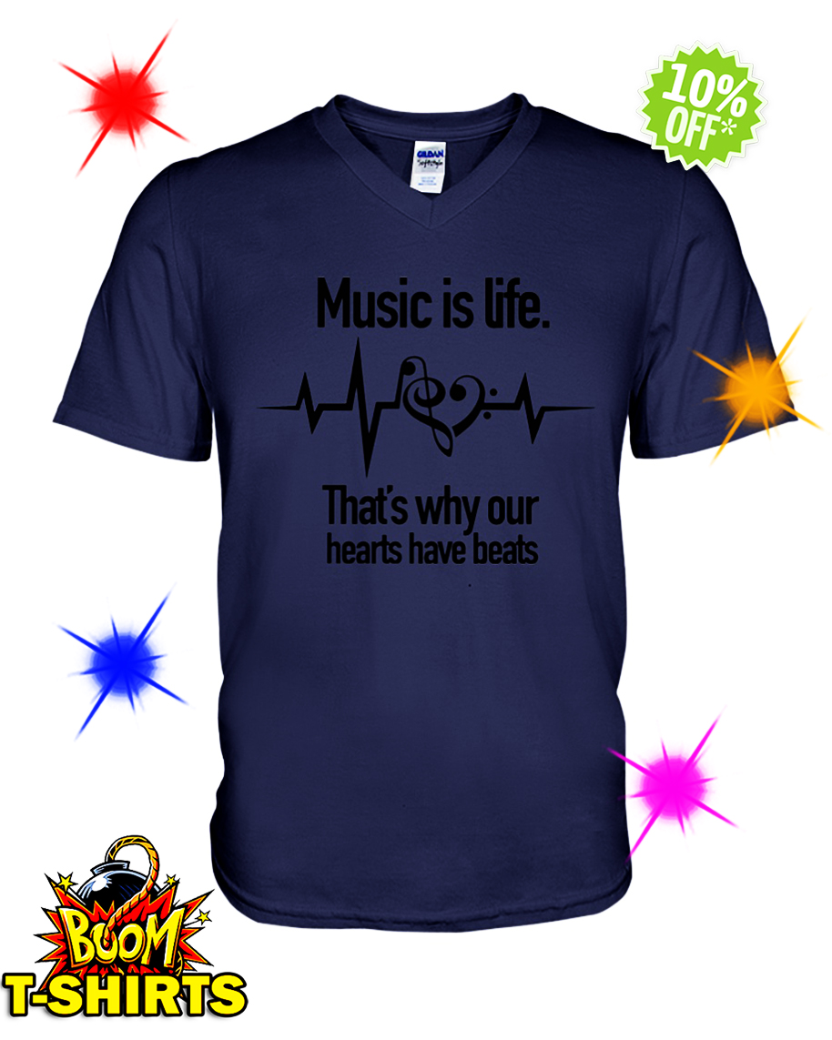 Music is Life That's Why Our Hearts Have Beats v-neck