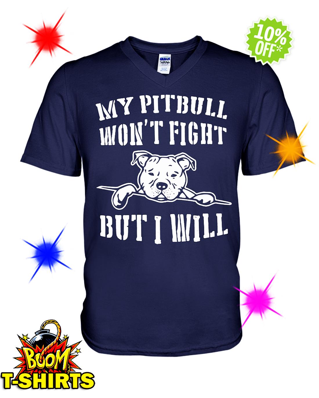 My pitbull won't fight but I will v-neck
