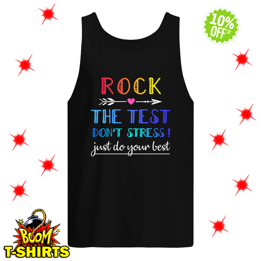 Rock The Test Don't Stress Just Do Your Best tank top