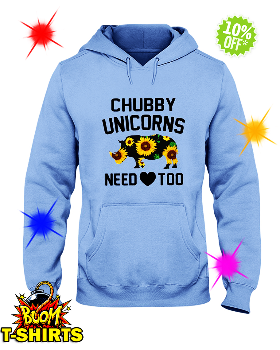 Sunflower Chubby Unicorns Need Love Too hooded sweatshirt